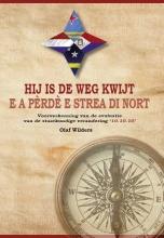 Wilders, Olaf Hij is de weg kwijt E a pèrdè e strea di nort
