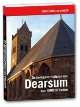 Marie-Anne de Harder , De kerkgeschiedenis van Dearsum van 1580 tot heden