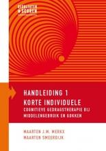 Maarten Smeerdijk Maarten J.M. Merkx, Korte individuele Cognitieve gedragstherapie bij middelengebruik en gokken