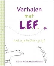 Inez van Arkel, Maaike  Frankena Verhalen met L.E.F.