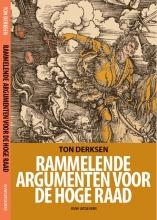 Ton Derksen , Rammelende argumenten voor de Hoge Raad