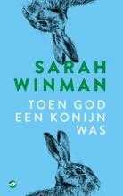 Sarah Winman , Toen god een konijn was