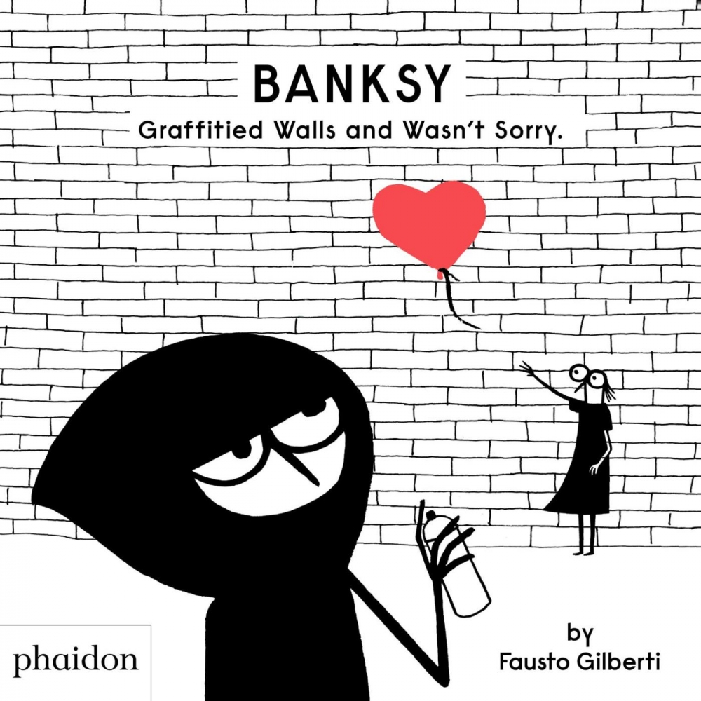Fausto Gilberti,Banksy Graffitied Walls and Wasn`t Sorry.