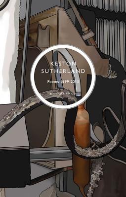 Keston Sutherland,Poetical Works 1999-2015