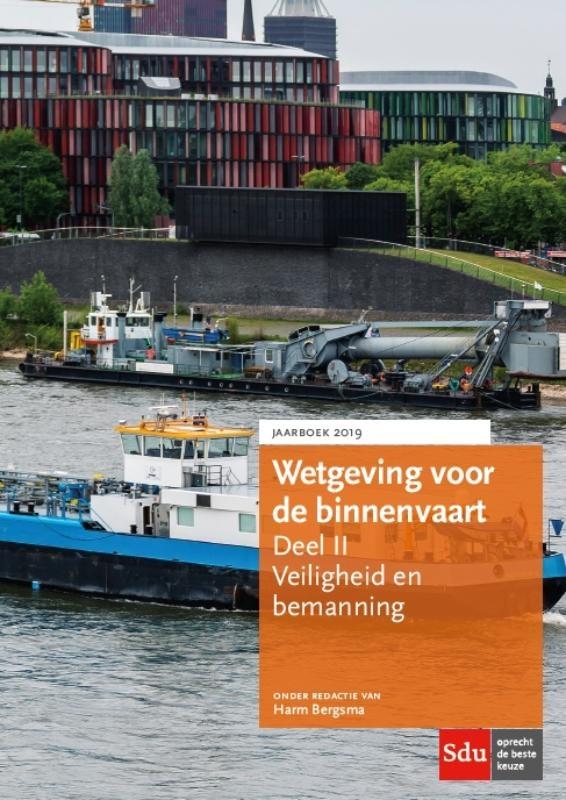 ,Wetgeving voor de binnenvaart Deel II. Veiligheid en bemanning. Jaarboek 2019