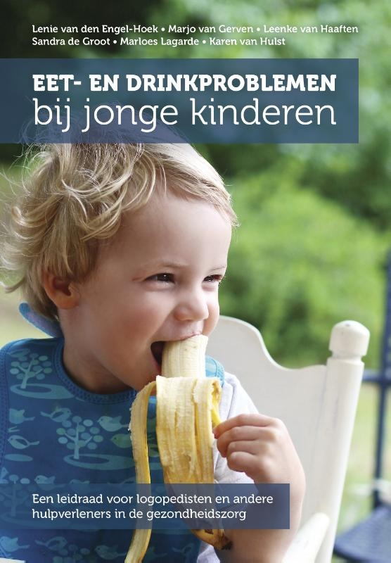 Lenie van den Engel-Hoek, Marjo van Gerven, Leenke van Haaften, Sandra de Groot, Marloes Lagarde, Karen van Hulst,Eet- en drinkproblemen bij jonge kinderen
