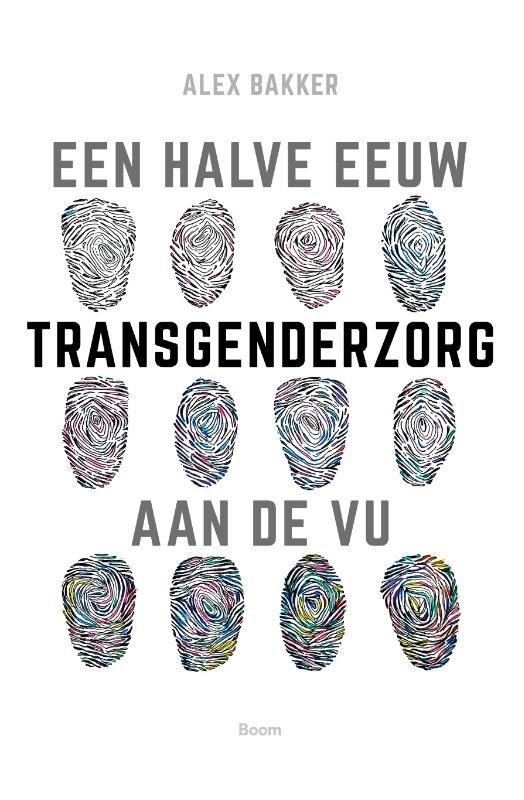 Alex Bakker,Een halve eeuw transgenderzorg aan de VU