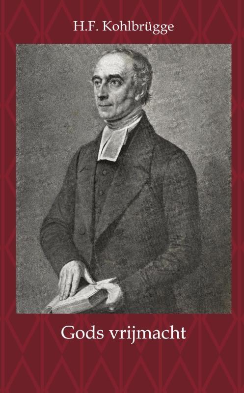 H.F. Kohlbrügge,Gods vrijmacht