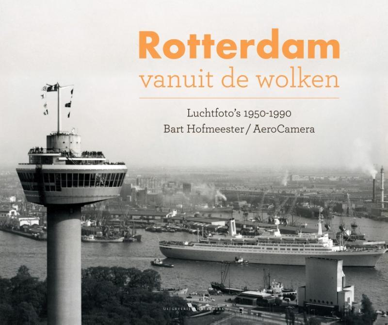 Bart Hofmeester,Rotterdam vanuit de wolken