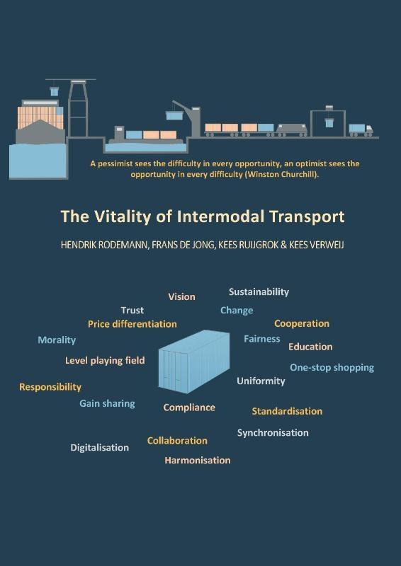 Hendrik Rodemann, Frans de Jong, Kees Ruijgrok, Kees Verweij,The Vitality of Intermodal Transport