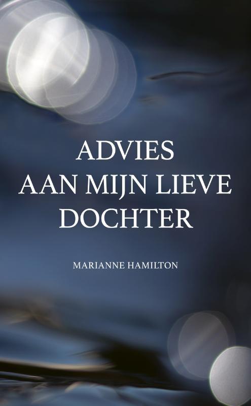 Marianne Hamilton,Advies aan mijn lieve dochter