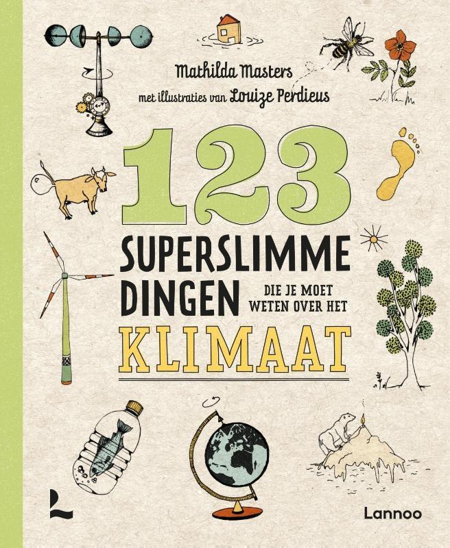 Mathilda Masters,123 superslimme dingen die je moet weten over het klimaat