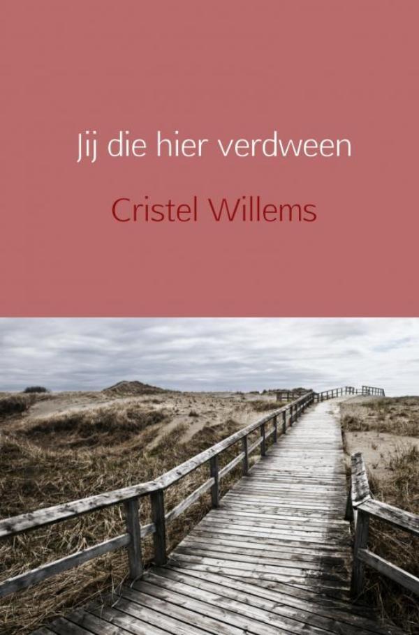 Cristel Willems,Jij die hier verdween
