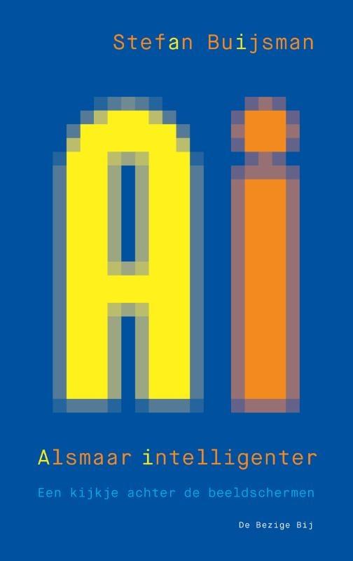 Stefan Buijsman,AI: Alsmaar Intelligenter