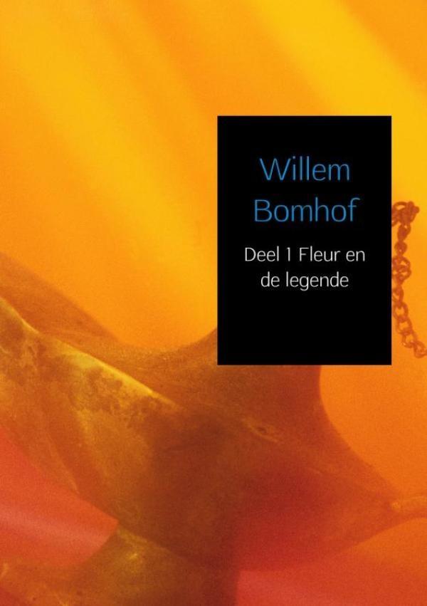 Willem Bomhof,Deel 1 Fleur en de legende