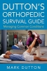 Dutton, Mark,Dutton`s Orthopedic Survival Guide: Managing Common Conditio