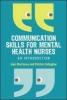 Morrissey, Jean,Communication Skills Mental Health Nurse