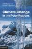 Turner, John,Climate Change in the Polar Regions