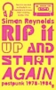 Reynolds, Simon,Rip it Up and Start Again