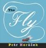 Horacek, Petr,The Fly