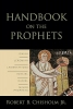 Chisholm, Robert B,Handbook on the Prophets