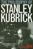 ,The Philosophy of Stanley Kubrick