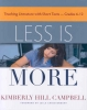 Campbell, Kimberly Hill,Less is More
