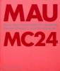 ,Mau: MC24, Bruce Mau`s 24 Principles for Designing Massive Change in your Life and Work