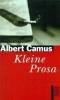 Camus, Albert,Kleine Prosa
