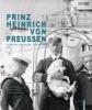 Prinz Heinrich von Preussen,Großadmiral . Kaiserbruder . Technikpionier
