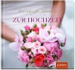 GROH Verlag,Die schönsten Weisheiten zur Hochzeit