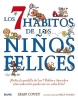Covey, Sean,Los 7 habitos de los ninos felices/ 7 Habits of Happy Kids