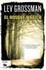 Grossman, Lev,El bosque magico / The Magician King