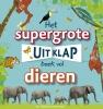 <b>Dorling  Kindersley</b>,Het supergrote uitklapboek vol dieren