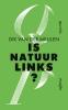<b>Dik van der Meulen</b>,Is natuur links?