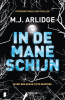 M.J.  Arlidge,In de maneschijn