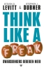 Steven D.  Levitt, Stephen J.  Dubner,Think like a freak