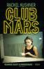<b>Rachel  Kushner</b>,Club Mars