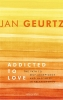 <b>Jan  Geurtz</b>,Addicted to Love (POD)