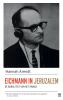 Hannah  Arendt,Eichmann in Jeruzalem