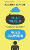 <b>Maurits  Kaptein</b>,Hallo wereld, hallo computer