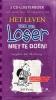 <b>Het leven van een loser</b>,niet te doen