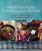 Ghillie  Basan ,Vegetarische tajines en couscous