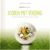 <b>Naomi  Brinkmans, Jacco  Rozenberg</b>,Scoren met voeding