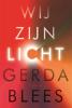 <b>Gerda Blees</b>,Wij zijn licht