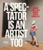 Johan Idema,A Spectator is an Artist Too