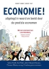 Benoist  Simmat,ECONOMIE! uitgelegd in woord en beeld door de grootste economen
