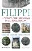 <b>Eduard Verhoef</b>,Filippi: hoe het christendom in Europa begon de geschiedenis van de vroegchristelijke kerk in Filippi.