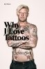 <b>Ralf  Mitsch</b>,Why I Love Tattoos