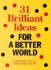 <b>Bas van Lier, Billy  Nolan</b>,31 brilliant ideas for a better world
